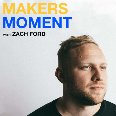 Makers Moment with Zach Ford