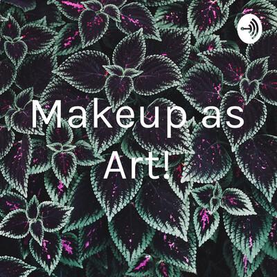 Makeup as Art!