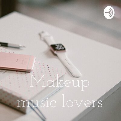 Makeup music lovers