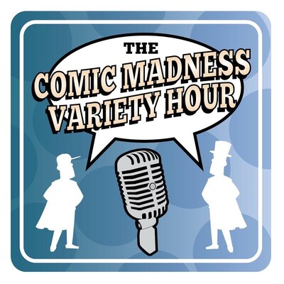 Comic Madness Variety Hour