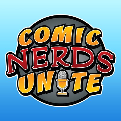 Comic Nerds Unite: Comic Book Podcast