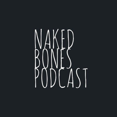 Naked Bones Podcast