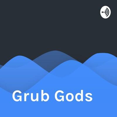 Grub Gods
