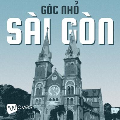 Góc Nhỏ Sài Gòn - Saigon Little Corner - Waves