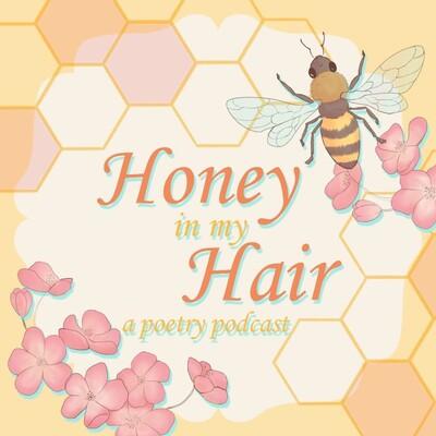 Honey In My Hair