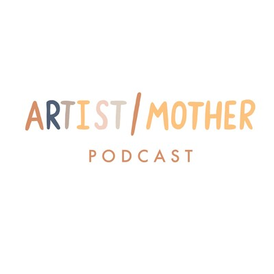 Artist/Mother Podcast