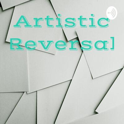 Artistic Reversal