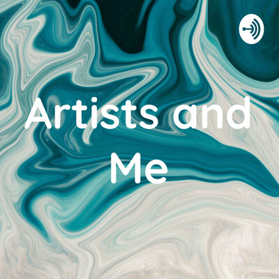 Artists and Me