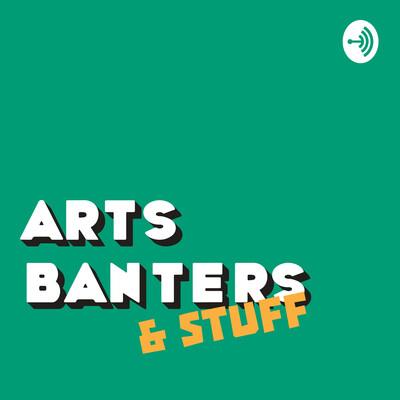 ArtsBanters&Stuff