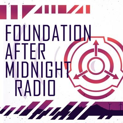 Foundation After Midnight Radio [SCP]
