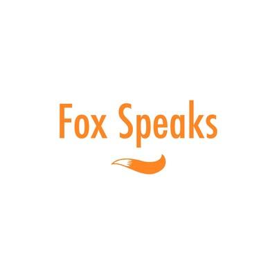 Fox Speaks