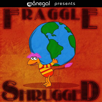 Fraggle Shrugged