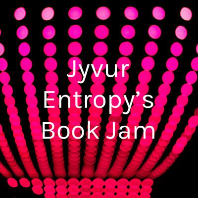 Jyvur Entropy's Book Jam