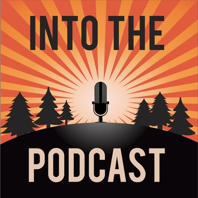Into the Podcast