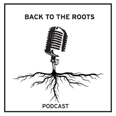 Back to the Roots Podcast