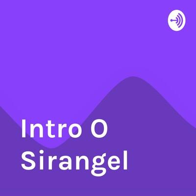 Intro O Sirangel