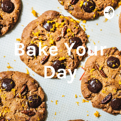 Bake Your Day