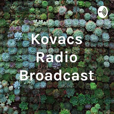 Kovacs Radio Broadcast