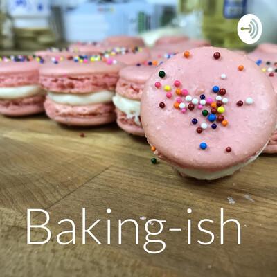Baking-ish