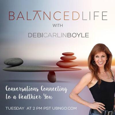 BalancedLife with Debi Carlin Boyle