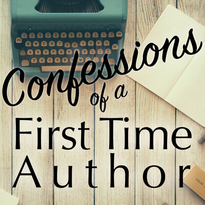 Confessions of a First Time Author
