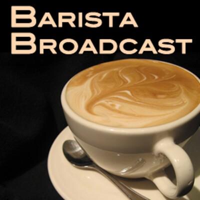 Barista Broadcast