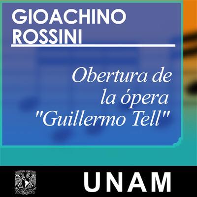 """Obertura de la ópera """"Guillermo Tell"""""""