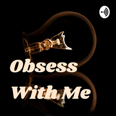 Obsess With Me