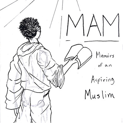 MAM: Memoirs of an Aspiring Muslim