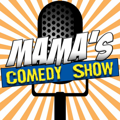 Mama's Comedy Show