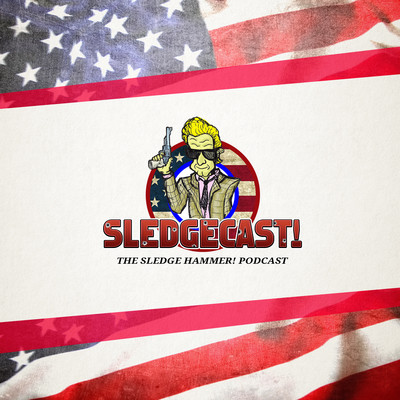 Sledgecast: The Sledge Hammer! Podcast