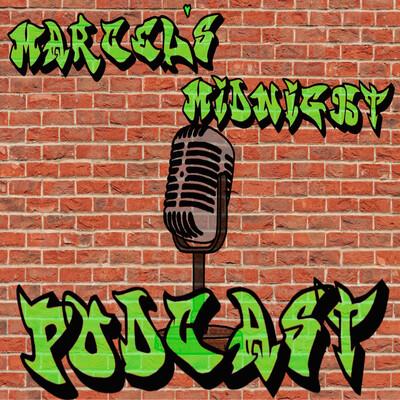 Marcel's Midnight Podcast
