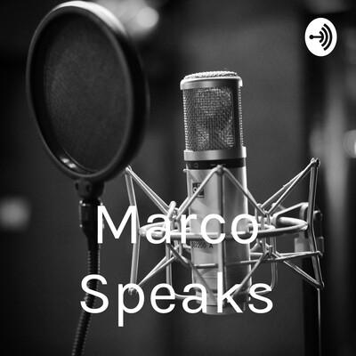 Marco Speaks