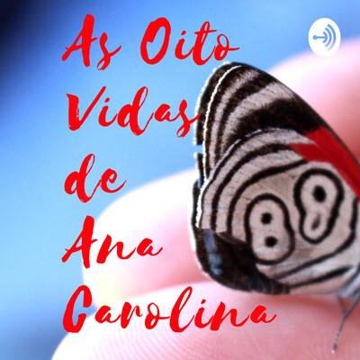 As Oito Vidas de Ana Carolina