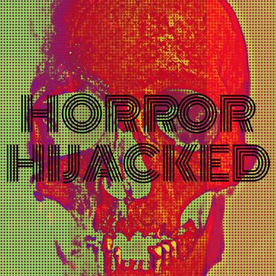 Horror Hijacked