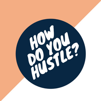 How Do You Hustle Podcast