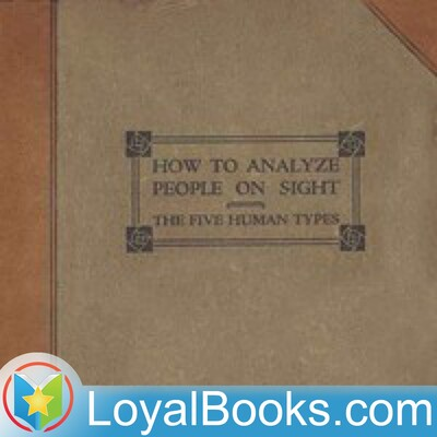How to Analyze People on Sight Through the Science of Human Analysis: The Five Human Types by Elsie Lincoln Benedict
