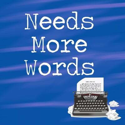 Needs More Words