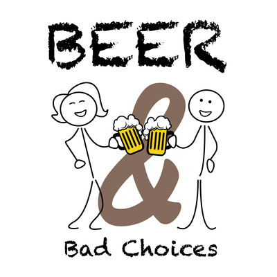 Beer and Bad Choices