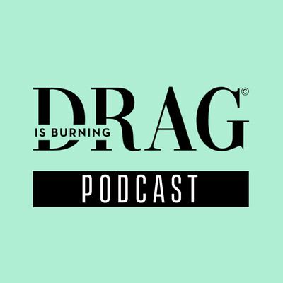 Drag is Burning / Podcast