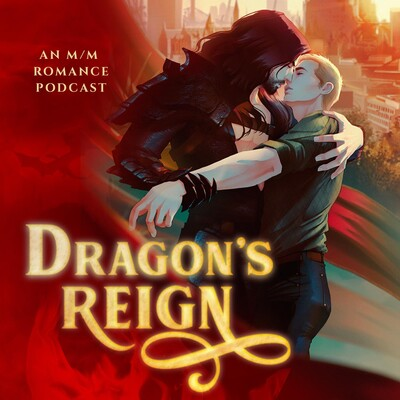 Dragon's Reign: A Gay Fantasy Serial Story