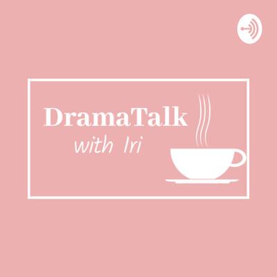 Drama Talk With Iri