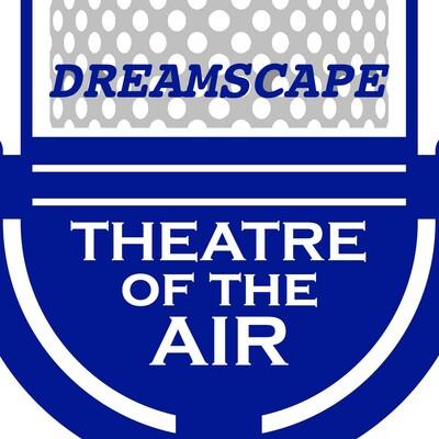 Dreamscape Theatre of the Air