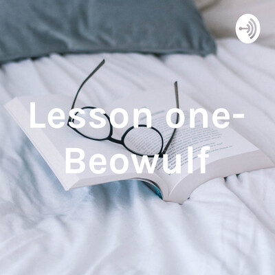 Lesson one- Beowulf