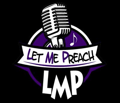 Let Me Preach's podcast (L.M.P)