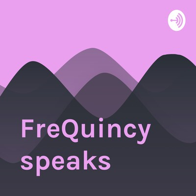 FreQuincy speaks