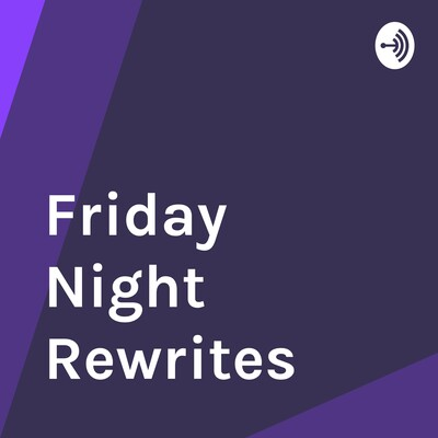 Friday Night Rewrites