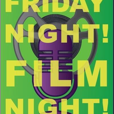Friday Night! Film Night!