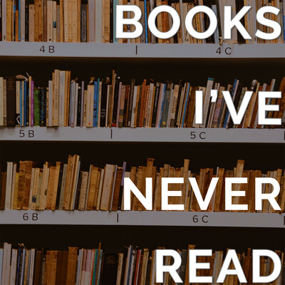 Books I've Never Read