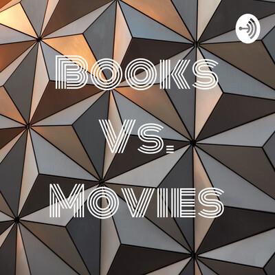 Books Vs. Movies